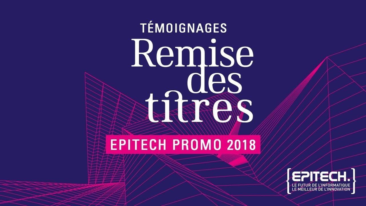 Témoignages et remise des titres Epitech - Promotion 2018